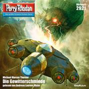 "Perry Rhodan 2921: Die Gewitterschmiede - Perry Rhodan-Zyklus ""Genesis"""