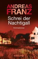 Andreas Franz: Schrei der Nachtigall ★★★★