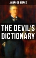 Ambrose Bierce: THE DEVIL'S DICTIONARY