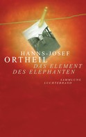 Hanns-Josef Ortheil: Das Element des Elephanten ★★★★