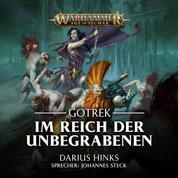 Warhammer Age of Sigmar: Gotrek 1 - Im Reich der Unbegrabenen