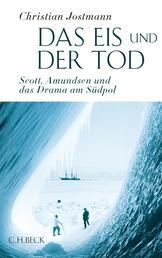Das Eis und der Tod - Scott, Amundsen und das Drama am Südpol