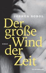 Der große Wind der Zeit - Roman