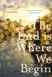 The End is Where We Begin - 'Moving and absorbing' Fiona Valpy