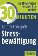 Antony Fedrigotti: 30 Minuten Stressbewältigung ★★★★