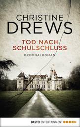Tod nach Schulschluss - Kriminalroman