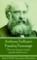 "Framley Parsonage (Book 4) - ""One can only pour out of a jug that which is in it."""