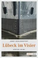 Jobst Schlennstedt: Lübeck im Visier ★★★