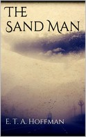 E. T. A. Hoffman: The Sand Man