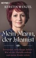 Kerstin Wenzel: Mein Mann, der Islamist ★★★★