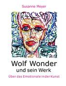 Susanne Meyer: Wolf Wonder und sein Werk