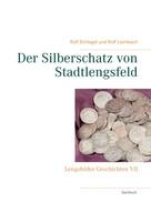 Rolf Schlegel: Der Silberschatz von Stadtlengsfeld
