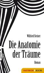 Anatomie der Träume - Roman