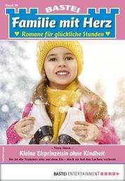 Familie mit Herz 36 - Familienroman - Kleine Eisprinzessin ohne Kindheit