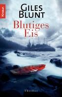 Giles Blunt: Blutiges Eis ★★★★