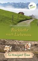 Christa Moosleitner: Rückkehr nach Liebenau ★★★★