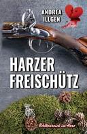 Andrea Illgen: Harzer Freischütz ★★★★