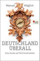 Manuel Möglich: Deutschland überall ★★★★