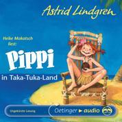 Pippi in Taka-Tuka-Land - Ungekürzte Lesung