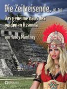 Hardy Manthey: Die Zeitreisende, 16. Teil ★★★★