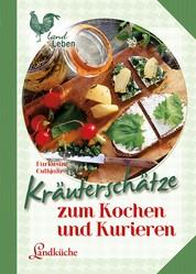 Kräuterschätze - zum Kochen und Kurieren