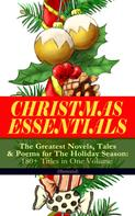 Charles Dickens: CHRISTMAS ESSENTIALS - The Greatest Novels, Tales & Poems for The Holiday Season: 180+ Titles in One Volume (Illustrated)