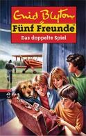 Enid Blyton: Fünf Freunde - Das doppelte Spiel ★★★★★