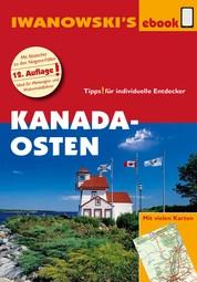 Kanada Osten - Reiseführer von Iwanowski - Individualreiseführer mit vielen Detail-Karten und Karten-Download