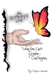 A Butterfly's Love - What one can't imagine, can happen