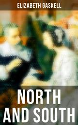 North and South - Victorian Romance Classic (Including Biography of the Author)