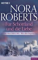 Nora Roberts: Die MacGregors - Wie alles begann. Für Schottland und die Liebe ★★★★