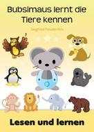 Siegfried Freudenfels: Bubsimaus lernt die Tiere kennen ★★★