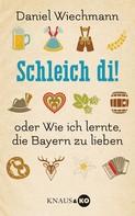 Daniel Wiechmann: Schleich di! ★★★★