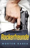 Morten Rabea: Rockerfreunde ★★★★
