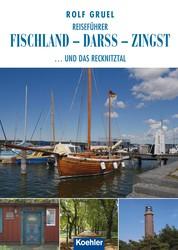Reiseführer Fischland - Darss - Zingst - ...und das Recknitztal