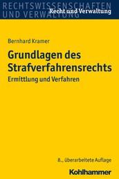 Grundlagen des Strafverfahrensrechts - Ermittlung und Verfahren