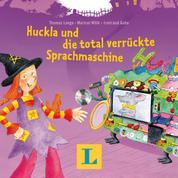 Huckla und die total verrückte Sprachmaschine - Englisch mit Hexe Huckla