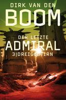 Dirk van den Boom: Der letzte Admiral 3: Dreigestirn ★★★★