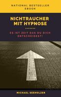 Michael Seeholzer: Nichtraucher in Hypnose ★★★★