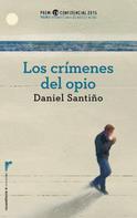 Daniel Santiño: Los crímenes del opio