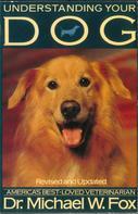 Michael Fox: UNDERSTANDING YOUR DOG