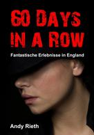Andy Rieth: 60 Days in a Row