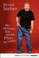 Bernd Stelter: Wer abnimmt, hat mehr Platz im Leben ★★★★