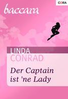 Linda Conrad: Der Captain ist 'ne Lady ★★★★