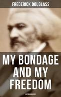 Frederick Douglass: My Bondage and My Freedom (Autobiography)