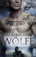 Ana Lee Kennedy: Werewolves of Rebellion - Im Bann der Wölfe ★★★★