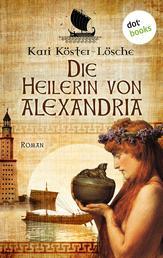 Die Heilerin von Alexandria - Roman