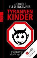 Gabriele Flessenkemper: Tyrannenkinder