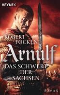 Robert Focken: Arnulf - Das Schwert der Sachsen ★★★★