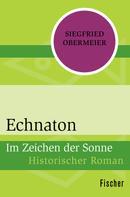 Siegfried Obermeier: Echnaton ★★★